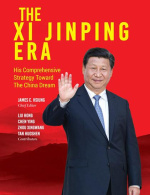 The Xi Jinping Era: His Comprehensive Strategy Toward the China Dream